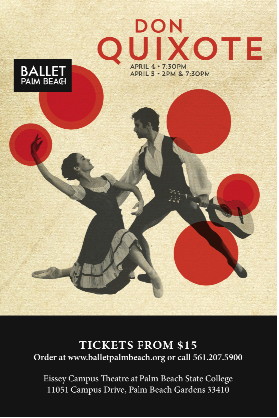 Ballet Palm Beach Presents Don Quixote Friday, April 4, 2014 – 7:30pm Saturday, April 5, 2014 – 2pm & 7:30pm