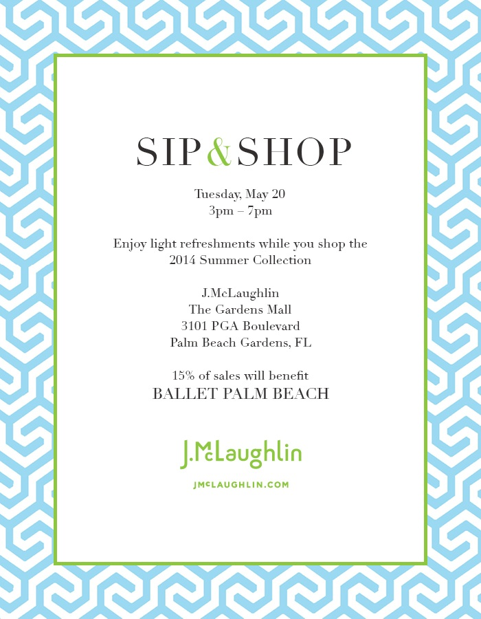 Join us at J.McLaughlin on Tuesday, May 20 from 3 – 7pm for a Sip & Shop!  15% of proceeds to benefit Ballet Palm Beach!