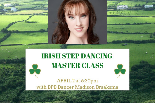 Master Class: Irish Step Dancing with Madison Braaksma