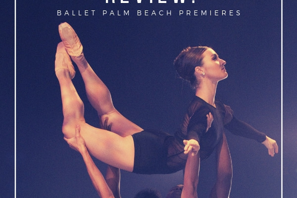 Broadway World Reviews Ballet Palm Beach's PREMIERES