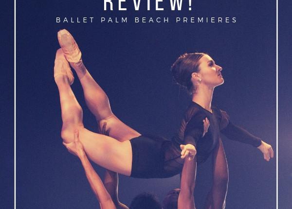 Broadway World Reviews Ballet Palm Beach's PREMIERES